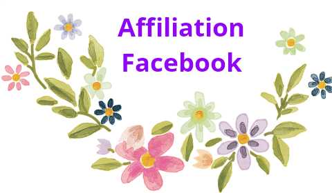 Comment faire de l'affiliation sur Facebook